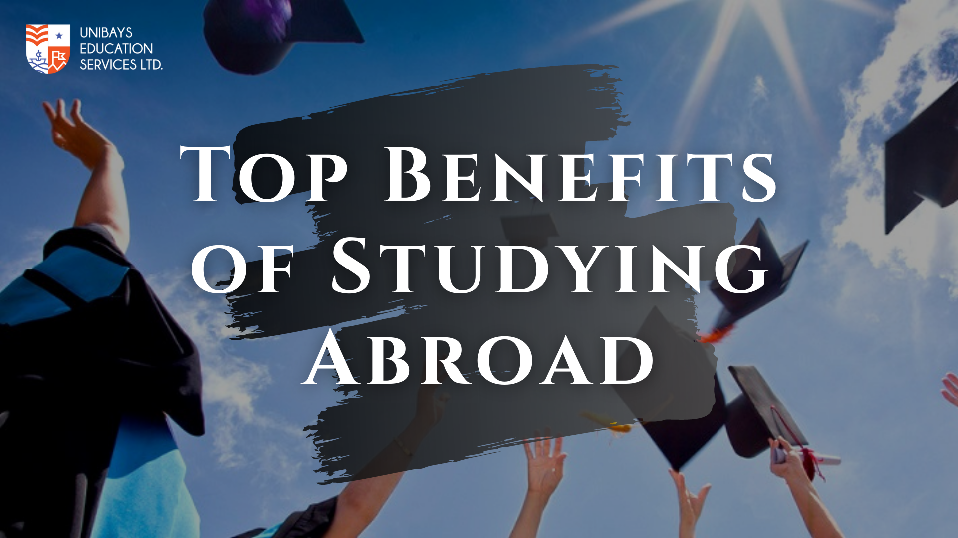 Top Benefits of Studying Abroad