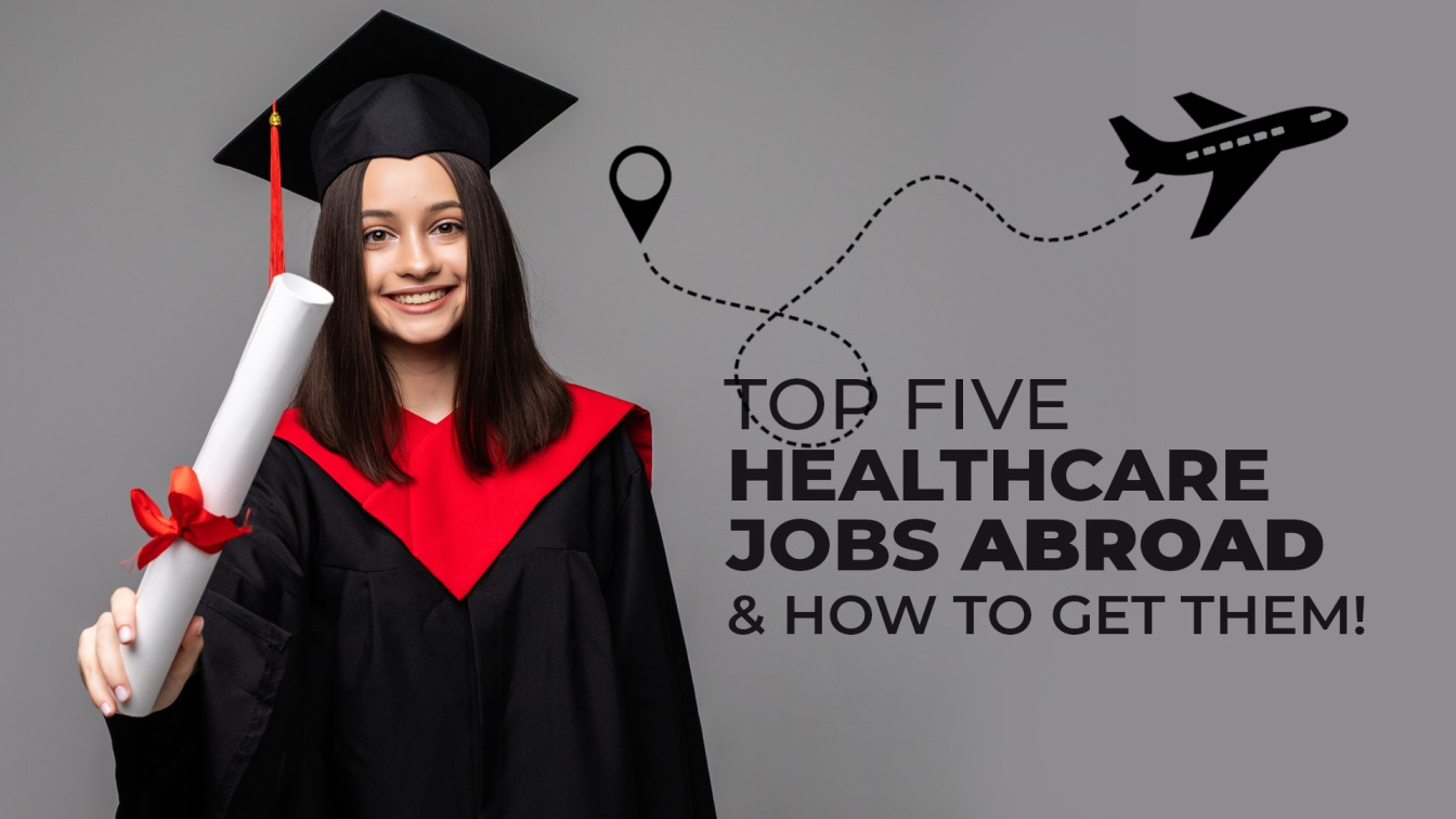 Top 5 Healthcare Jobs Abroad & How To Get Them!